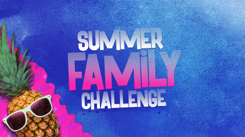 Summer Family Challenge